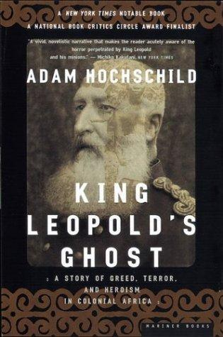 King Leopold's Ghost: A Story of Greed, Terror and Heroism in Colonial Africa (Paperback)