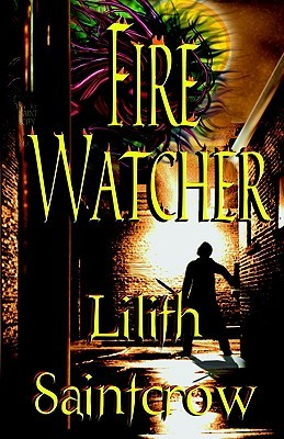 Book Review: Lilith Saintcrow's Fire Watcher