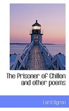The Prisoner of Chillon and Other Poems