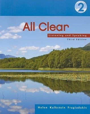 All Clear 2: Listening and Speaking Helen Kalkstein Fragiadakis