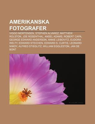 Amerikanska Fotografer: Viggo Mortensen, Stephen Alvarez, Matthew Rolston, Joe Rosenthal, Ansel Adams, Robert Capa, George Edward Anderson  by  Source Wikipedia