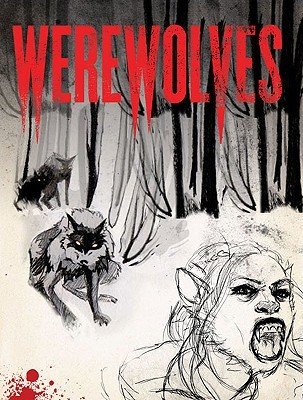 Werewolves: An Illustrated Journal of Transformation – Paul Jessup & Allyson Haller