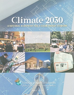 Climate 2030: National Blueprint for a Clean Energy Economy  by  Rachel Cleetus