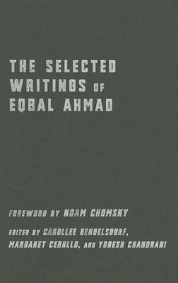 The Selected Writings of Eqbal Ahmad by Eqbal Ahmad