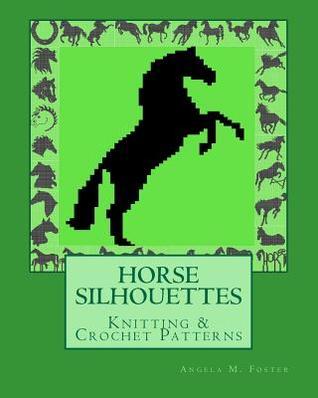 Horse Silhouettes Knitting & Crochet Patterns Angela M. Foster