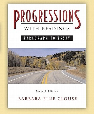 Progressions, with Readings (with Mywritinglab) Value Pack (Includes Pearson Student Planner & Thinking Through the Test: A Study Guide for the Florid Barbara Fine Clouse