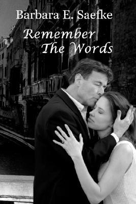 Remember the Words  by  Barbara E. Saefke
