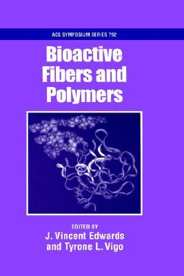Bioactive Fibers and Polymers J. Vincent Edwards