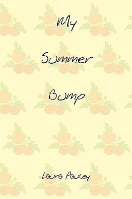 My Summer Bump  by  Laura Pauley