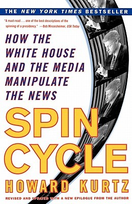 summary of the spin cycle by howard kurtz Play spin cycle audiobook (abridged) in just minutes using our free mobile apps, or download and listen directly on your computer or laptop.