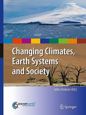 Changing Climates, Earth Systems and Society John Dodson