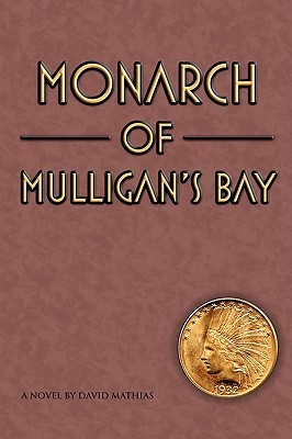 Monarch of Mulligans Bay  by  David Mathias