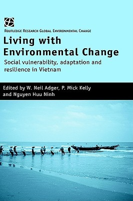 Living with Environmental Change by W. Neil Adger