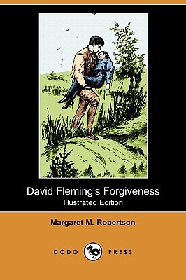 David Flemings Forgiveness (Illustrated Edition)  by  Margaret M. Robertson