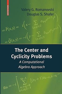 The Center and Cyclicity Problems: A Computational Algebra Approach Valery Romanovski