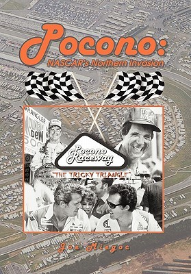 Pocono: NASCARs Northern Invasion Joe Miegoc