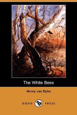 White Bees  by  Henry van Dyke
