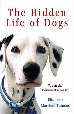 a book review of elizabeth thomass the hidden life of dogs Anthropologist thomas's (the hidden life of dogs) probing of the minds and souls of felines, small and domestic as well as big and feral, spent six weeks on pw's.
