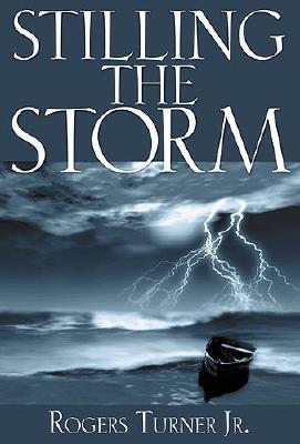 Stilling The Storm  by  Rogers Turner Jr.