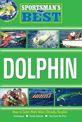 Sportsmans Best: Dolphin [With DVD]  by  Sportsmans Best