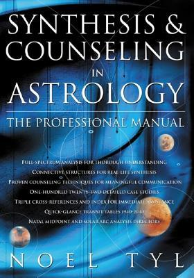 Synthesis & Counseling in Astrology: The Professional Manual the Professional Manual Noel Tyl