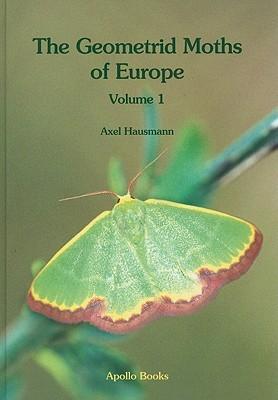 The Geometrid Moths Of Europe: Introduction To The Series. Archiearinae, Oenochrominae, Geometrinae  by  Axel Hausmann