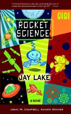 Rocket Science - Jay Lake