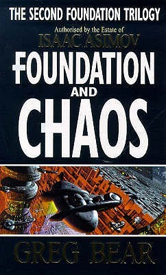 Foundation and Chaos (Second Foundation Trilogy #2) - Greg Bear