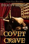 Covet & Crave (Vampire Erotic Theatre, #1 & 2)