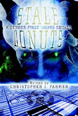 Stale Donuts: A Gender First Among Equals Christopher J. Farmer