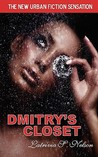 Dmitry's Closet by Latrivia S. Nelson