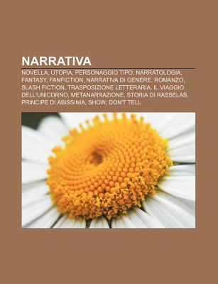 Narrativa: Novella, Utopia, Personaggio Tipo, Narratologia, Fantasy, Fanfiction, Narrativa Di Genere, Romanzo, Slash Fiction Source Wikipedia