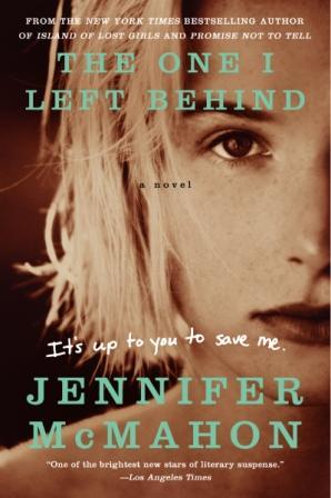 The One I Left Behind Jennifer McMahon