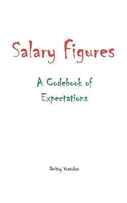 Salary Figures: A Codebook of Expectations Dmitry Vostokov