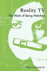 Reality TV: The Work of Being Watched (Critical Media Studies)