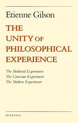 The Unity of Philosophical Experience  by  Г‰tienne Gilson