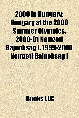 2000 In Hungary  by  Books LLC