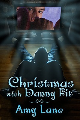 Christmas with Danny Fit (2010) by Amy Lane