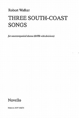 Three South Coast Songs  by  Robert W. Walker