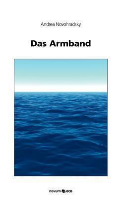 Das Armband  by  Andrea Novohradsky