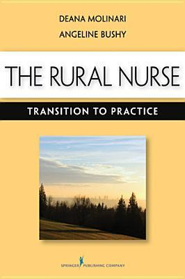 The Rural Nurse: Transition to Practice Deana L. Molinari