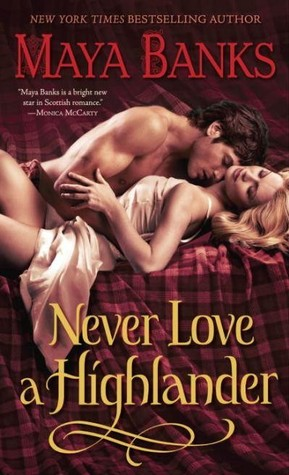 Book Review: Maya Banks' Never Love a Highlander