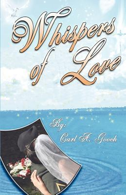 Whispers of Love  by  Carl A. Gooch