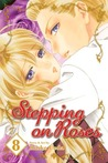 Stepping On Roses, Volume 8