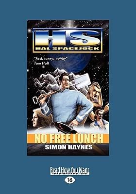 Hal Spacejock: No Free Lunch:  by  Simon Haynes