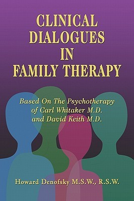 Clinical Dialogues in Family Therapy  by  Howard Denofsky