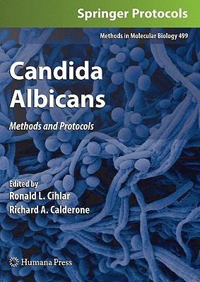 Candida Albicans: Methods and Protocols Ronald L. Cihlar