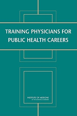 Training Physicians for Public Health Careers  by  Lyla M. Hernandez