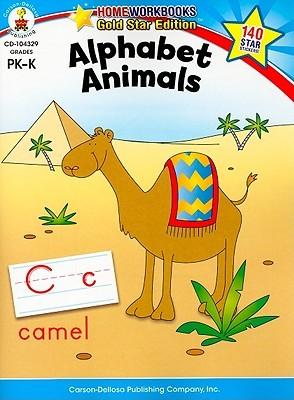 Alphabet Animals, Grades PK - K: Gold Star Edition Carson-Dellosa Publishing