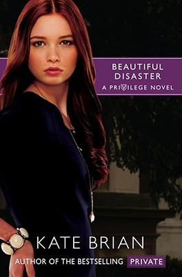 Beautiful Disaster (Privilege, #2)  - Kate Brian